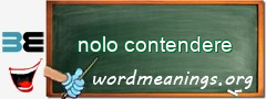 WordMeaning blackboard for nolo contendere